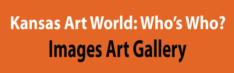 Who's Show in the Kansas Art World: Images Art Gallery
